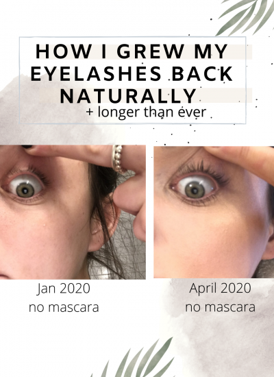 How I grew my eyelashes back naturally + longer than ever