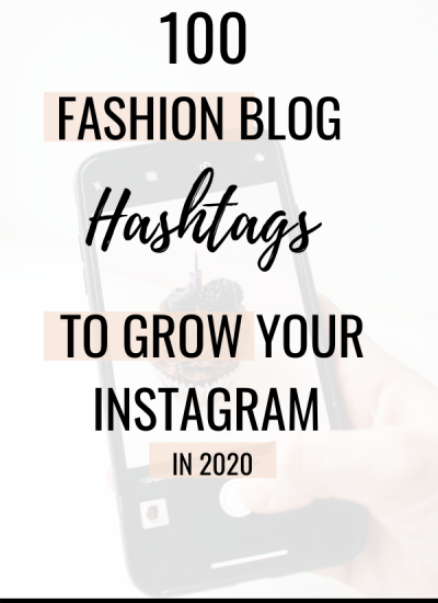 100 Fashion Blog Hashtags for 2020 Instagram Growth